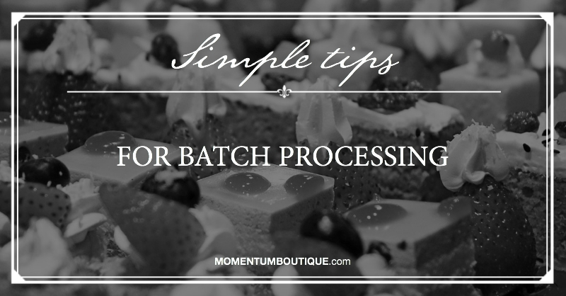 Tips for batch processing